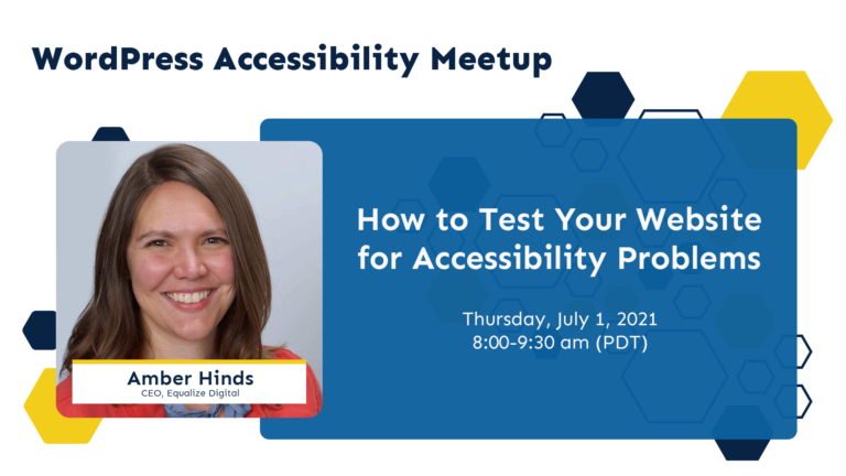wordpress accessibility meetup, how to test your website for accessibility problems with Amber Hinds, CEO of equalize digital