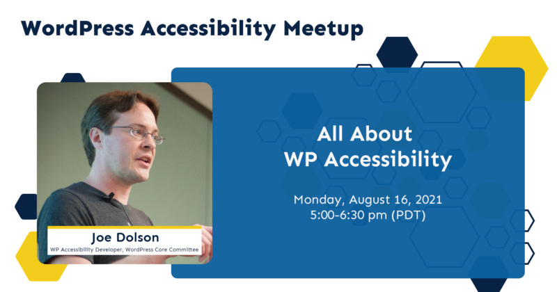 wordpress accessibility meetup, monday august 16, 2021, All About WP Accessibility with Joe Dolson