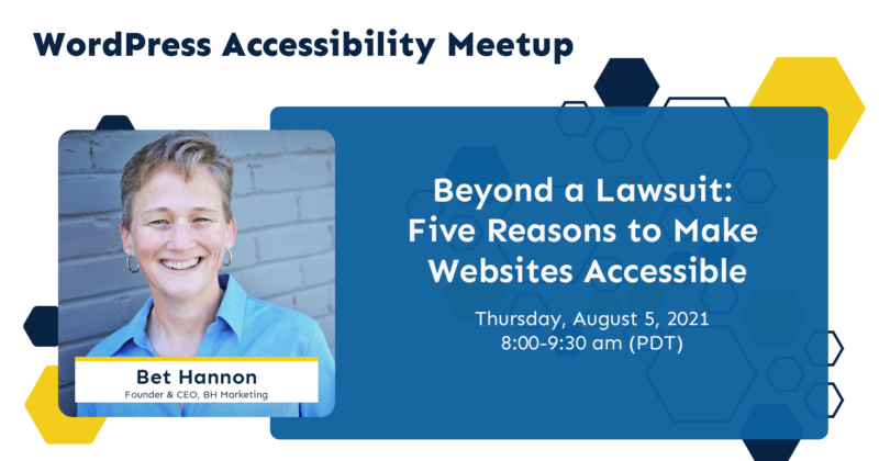 wordpress accessibility meetup, beyond a lawsuit: 5 reasons to make websites accessible with bet hannon
