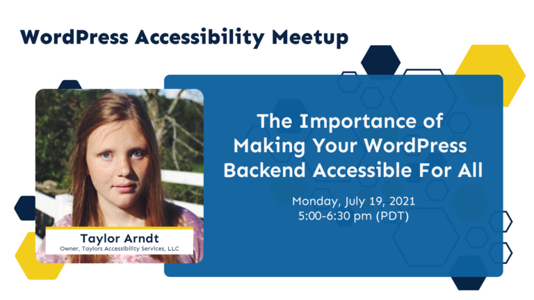 wordpress accessibility meetup, the importance of making your wordpress backend accessible for all with taylor arndt, owner of taylors accessibility services LLC